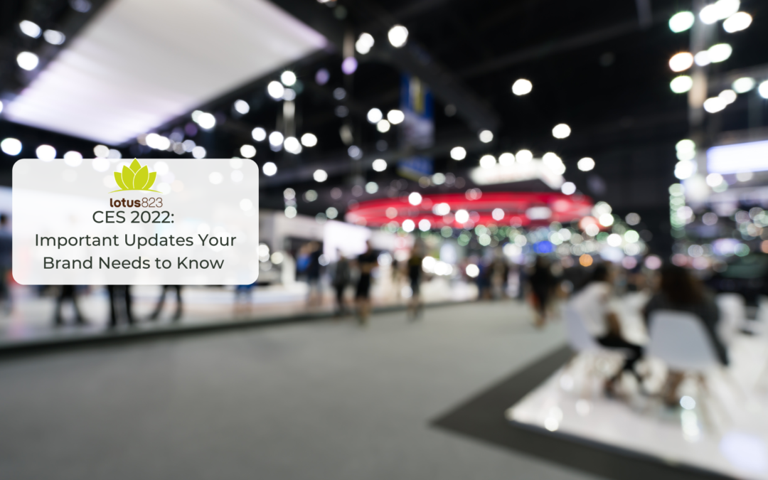CES 2022: Important Updates Your Brand Needs to Know